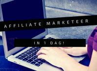 Affiliate marketeer in 1 dag