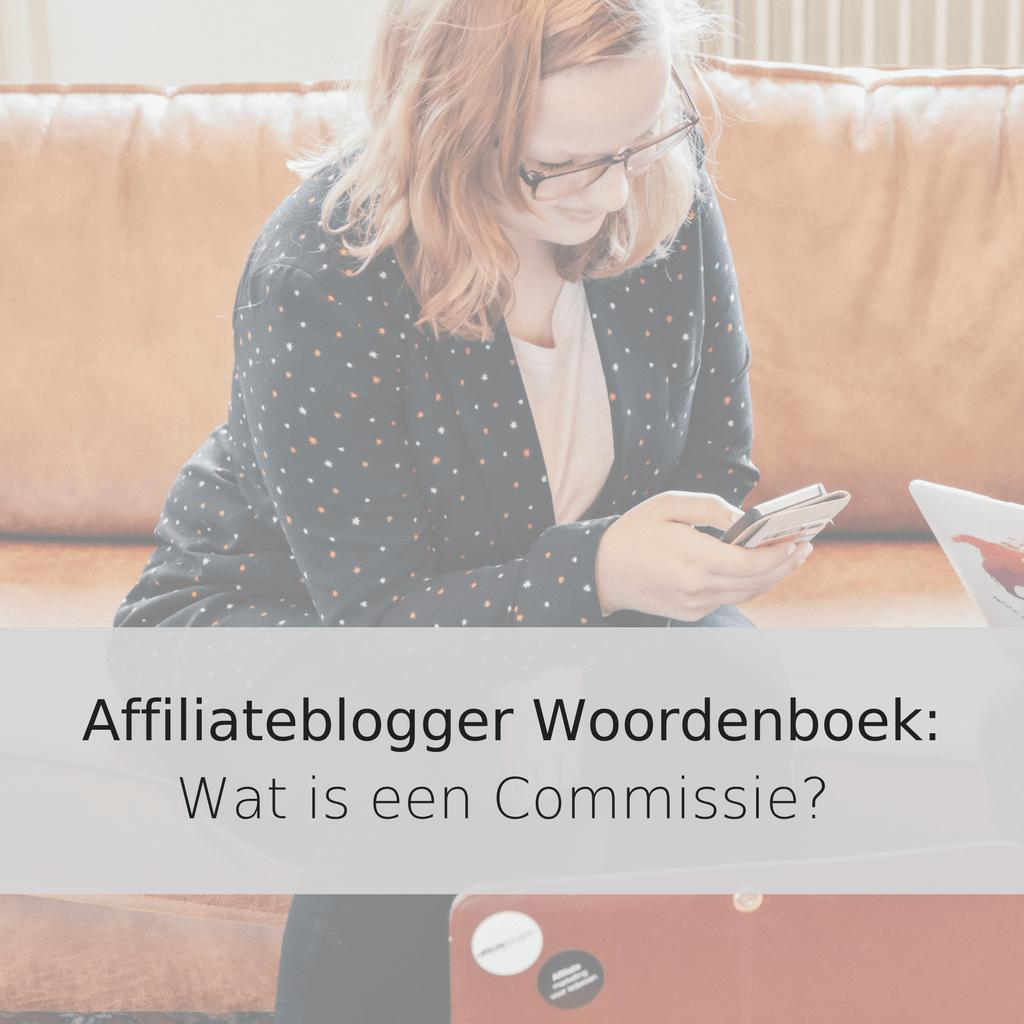 Affiliateblogger Woordenboek_Wat is een Commissie?