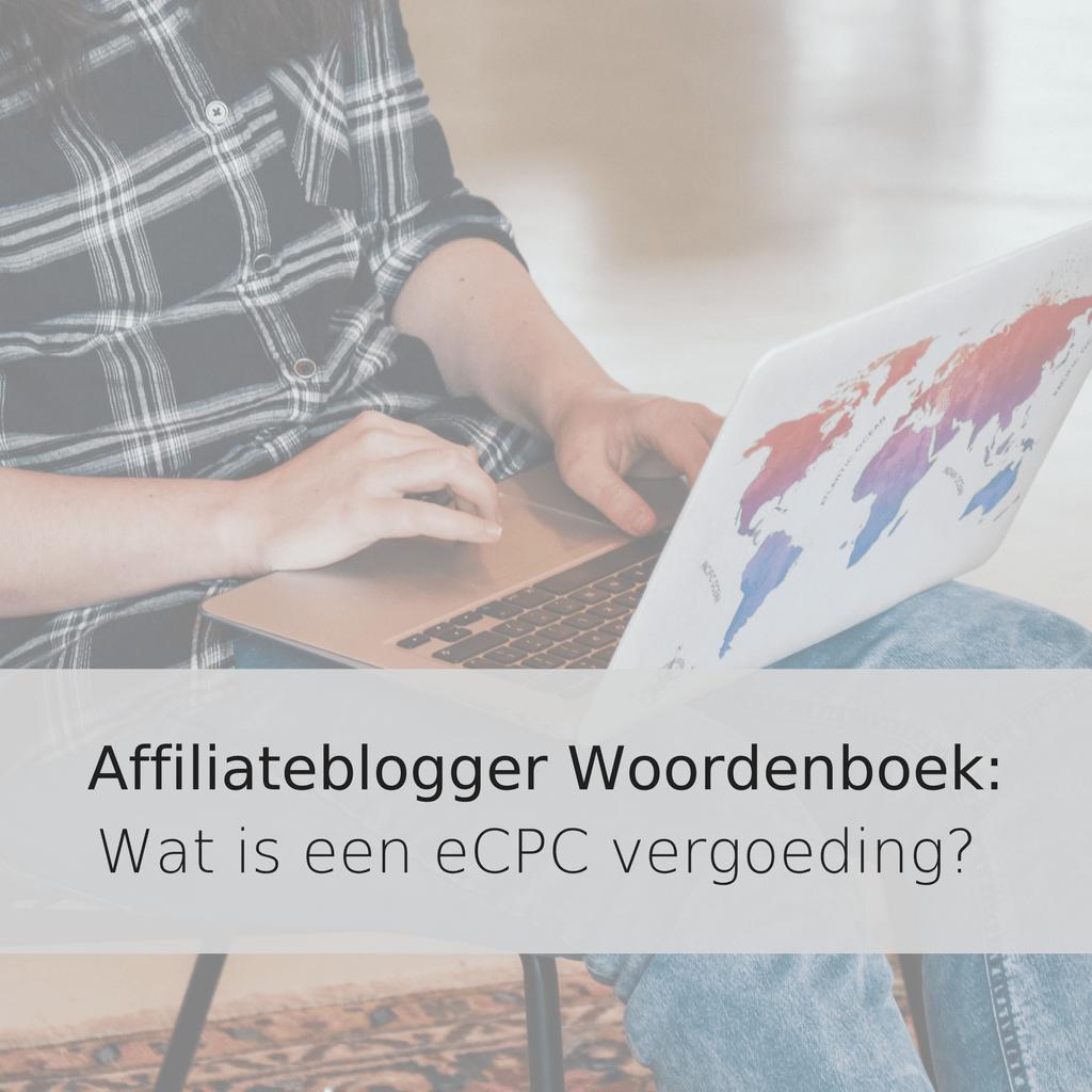 Affiliateblogger Woordenboek_Wat is een eCPC vergoeding?
